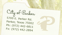 City of Parker - 5700 E. Parker Rd. Parker, Texas 75002 Ph: (972) 442-6811 Fx: (972) 442-2894